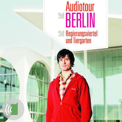 Audioguide Berlin - Rundgang durchs Regierungsviertel und Tiergarten